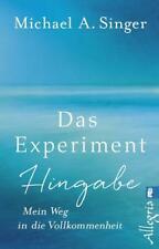 Das Experiment Hingabe   Michael A. Singer   2019   deutsch   NEU