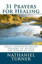 31 Prayers for Healing : Daily Scripture-Based Prayers to Access the Power of...