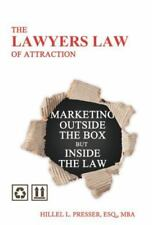 The Lawyers Law of Attraction : Marketing Outside the Box but Inside the Law...