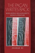 Studies in Religion and Culture Ser.: The Pagan Writes Back : When World...