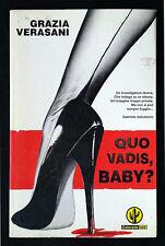 Grazia Verasani, Quo vadis, baby?, Ed. Mondadori, 2004