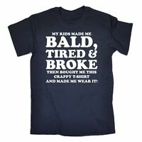 Fathers Day Gift Kids Made Me Bald Tired T-SHIRT funny novelty dad daddy tee