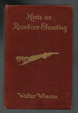 HINTS ON REVOLVER SHOOTING BY WALTER WINANS 1906 REPRINT