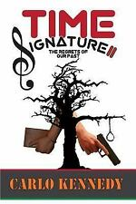 Time Signature II : The Regrets of Our Past by Carlo Kennedy (2016, Paperback)