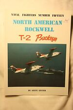 North American Rockwell T-2 Ginter Naval Fighters #15 Book Very Good Condition