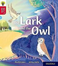 Oxford Reading Tree Story Sparks: Oxford Level 4: The Lark and the Owl by...
