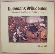 Dulamans Vröudenton - Thuet auff (Volksmusik des 16. und 17. Jahrhunderts)  LP