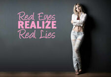 Wall Vinyl Sticker Bedroom Decal Words Sign Quote Real Eyes Lies (Z992)