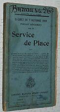MINISTERE GUERRE REGLEMENT MILITAIRE BERGER-LEVRAULT 1909 SERVICE DE PLACE