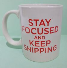 Stay Focused And Keep Shipping Mug 10 oz eCommerce Online Seller  New Handle
