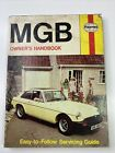 Haynes MGB Roadster and GT 1962 1798cc Owner's Handbook by C D Barge