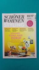 Schöner Wohnen Styling 02 Sommer 2017 ungelesen 1A  abs. TOP