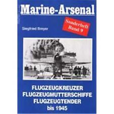 Marine Arsenal Sonderheft Flugzeugkreuzer, Flugzeugmutterschiffe, Flugzeugtender