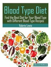 Blood Type Diet [Second Edition] : Featuring Blood Type Recipes: By Lewis, Va...