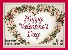 Happy Valentine's Day : Expressions of Love for the One I Cherish by Honor...