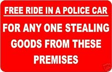 FREE RIDE IN A POLICE CAR FOR STEALING SIGN/NOTICE