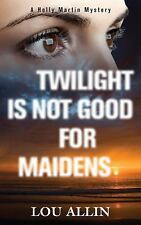 Twilight Is Not Good for Maidens: A Holly Martin Mystery-ExLibrary