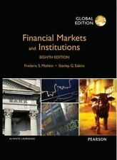 Financial Markets and Institutions: Global Edition by Frederic S. Mishkin, Stanl