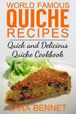 World Famous Quiche Recipes : Quick and Delicious Quiche Cookbook by Lara...