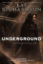 Underground (Greywalker, Book 3) Richardson, Kat Hardcover