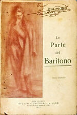 LA PARTE DEL BARITONO - LUIGI LUCATELLI - BALDINI & CASTOLDI 1917