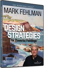 MARK FEHLMAN: DESIGN STRATEGIES FOR POWERFUL PAINTINGS - Art Instruction DVD