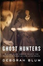 Ghost Hunters William James Search for Scientific Proof of Life After Death Book