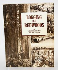 Logging the Redwoods by Lynwood Carranco & John T. Labbe 4th print August 1996