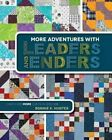 More Adventures with Leaders and Enders Make Even More Quilts i... 9781611691245