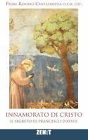 Innamorato di Cristo: Il segreto di Francesco d'Assisi - Raniero Cantalamessa