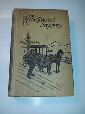 """Vintage """"Rockanock Stage""""-Huntington-1896 1st Ed.Rare-B1"""