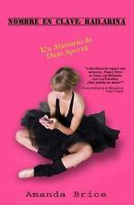 Los Misterios de Dani Spevak: Nombre en Clave: Bailarina by Amanda Brice...