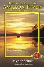 USED (LN) How to Travel The Amazon River: Practical Steps To Tour The Tropical R