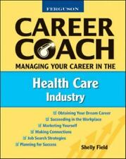 Managing Your Career in the Health Care Industry (Ferguson Career Coac-ExLibrary