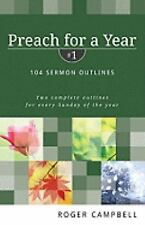 Preach for a Year: Preach for a Year No. 1 : 104 Sermon Outlines - Two...
