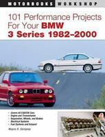 101 Performance Projects for Your BMW 3 Series 1982-2000 [Motorbooks Workshop]