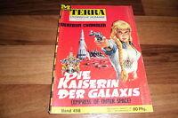 TERRA   # 498 -- die KAISERIN der GALAXIS  // Bertram Chandler  1967