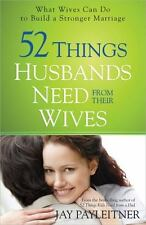 52 Things Husbands Need from Their Wives: What Wives Can Do to Build a-ExLibrary