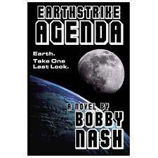 Earthstrike Agenda by Bobby Nash (2012, Paperback)
