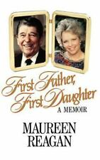 Book * First Father, First Daughter A Memoir - Maureen Reagan HC DJ 1st Ed 1989d