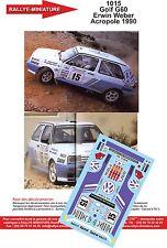 DÉCALS 1/43 réf 1015 VW Golf G60 Erwin Weber Acropole 1990