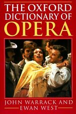 The Oxford Dictionary of Opera by Ewan West, John Warrack (softback)