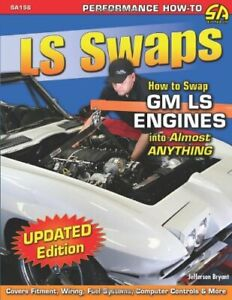 Ls1 Swaps Book How To Swap Gm Chevy Ls Series Engines Into Anything Ls1 Ls6 Book