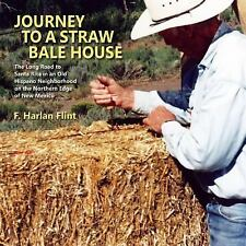 Journey to a Straw Bale House (Paperback or Softback)