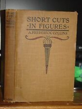 1916 Short Cuts In Figures: To Which Is Added Many Useful Tables & Formulas