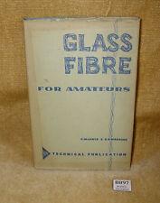 VINTAGE GLASS FIBRE FOR AMATEURS BY C.M LEWIS & R.H WARRING MAP TECHNICAL BOOK