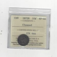 1872H , ICCS  Graded Canadian,  10  Cent, **EF-40 Cleaned**
