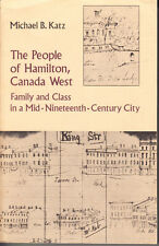 THE PEOPLE OF HAMILTON CANADA WEST FAMILY CLASS MID-NINETEENTH CENTURY CITY