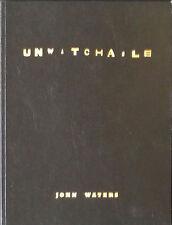 John WATERS. Unwatchable. Marianne Boesky Gallery, 2006. E.O.