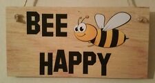 Wooden plaques handmade signs gifts life quotes sayings Funny BEE HAPPY